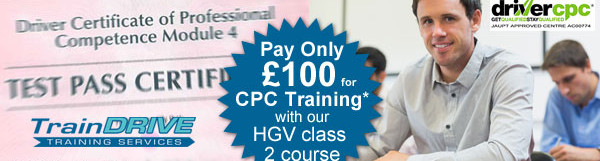 £100* for CPC Training Module 4 if conducted alongside our LGV class 2 course